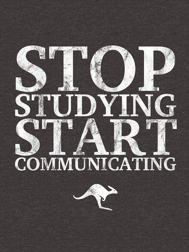 Stop Studying, Start Communicating (White) by CanguroEnglish