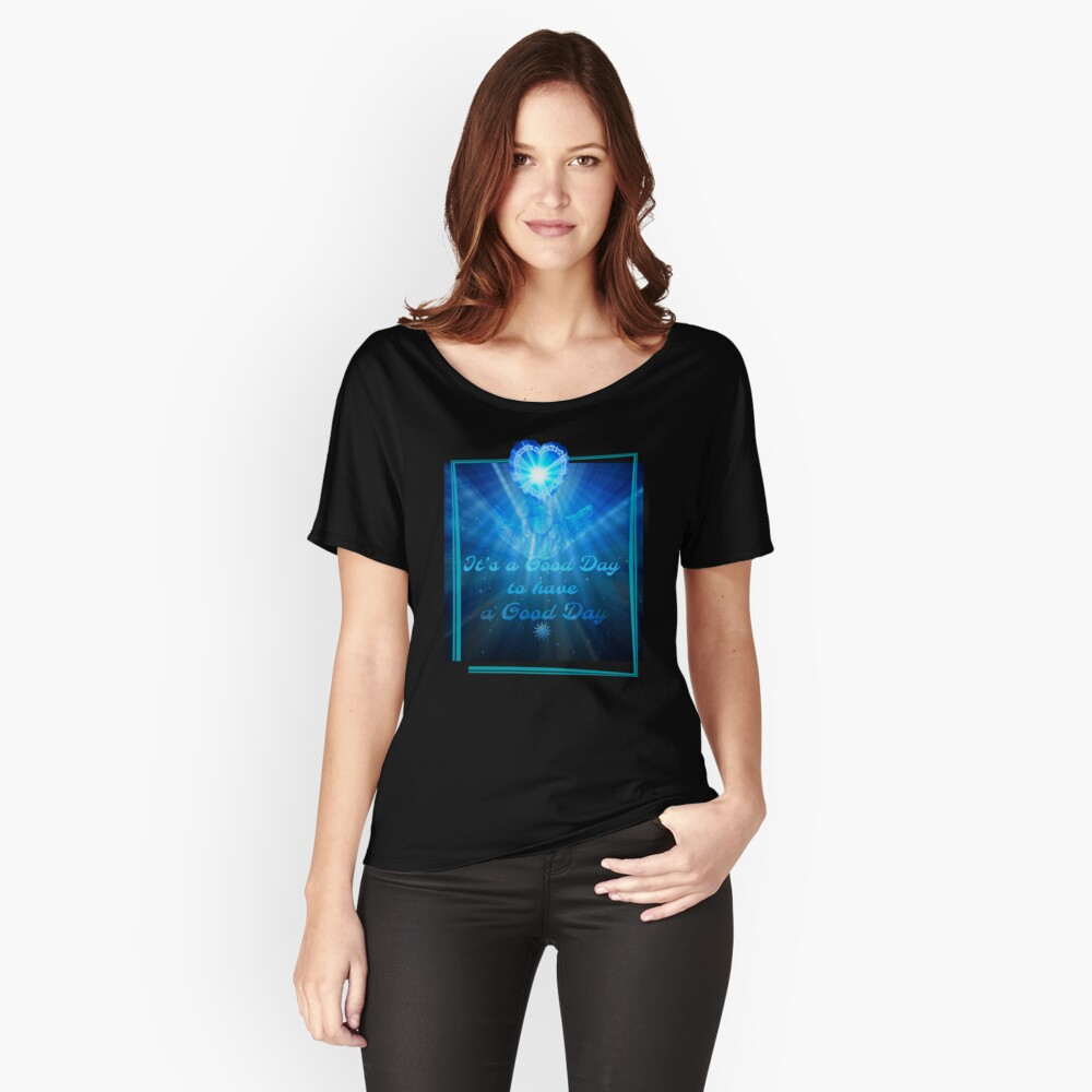 ITS A GOOD DAY TO HAVE A GOOD DAY by Nikki Ellina  Women's Relaxed Fit T-Shirt Front