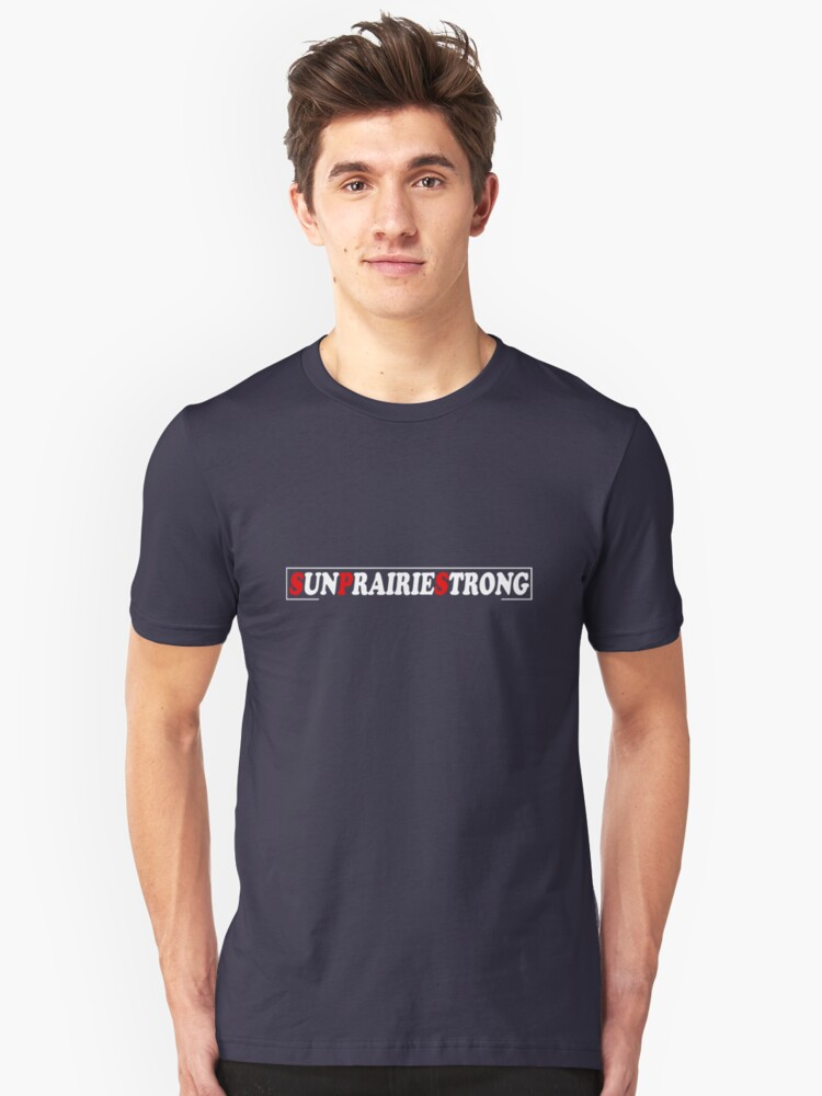 We Are Sun Prairie Strong Unisex T-Shirt Front