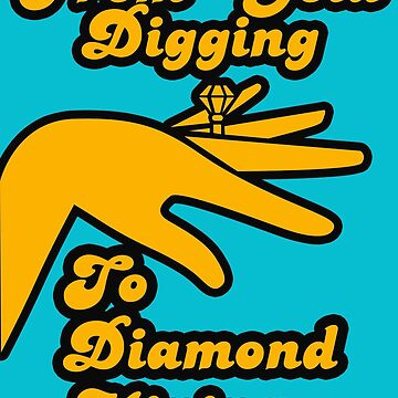 Gold Digger to Diamond Miner by kashley