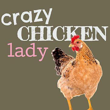 Crazy Chicken Lady by undainty