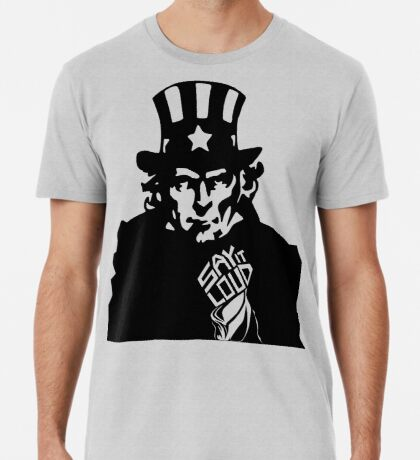 SAY IT LOUD: Uncle Sam Men's Premium T-Shirt