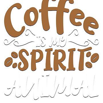 Coffee Is My Spirit Animal Funny T-Shirt by ckennicott