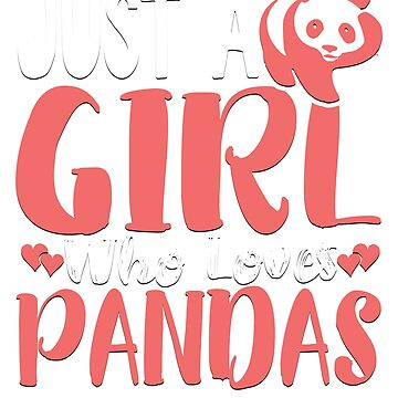 Just A Girl Who Loves Pandas Novelty T-Shirt by ckennicott