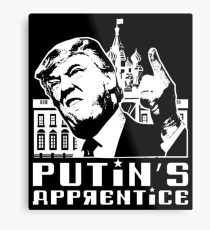 Putins Apprentice Anti-Trump T-shirt Metal Print