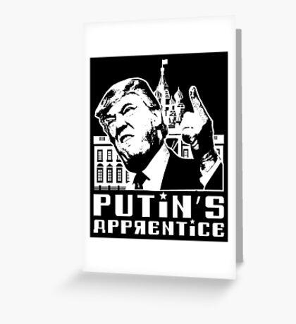 Putins Apprentice Anti-Trump T-shirt Greeting Card