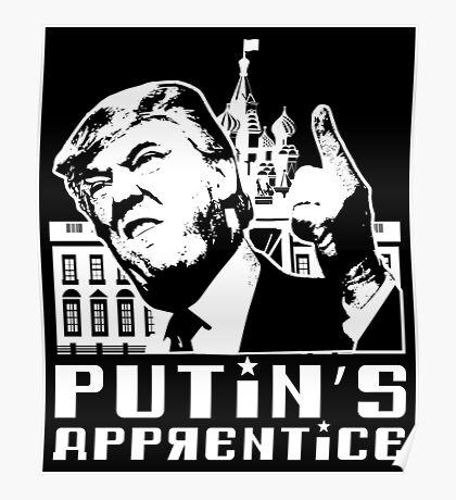 Putins Apprentice Anti-Trump T-shirt Poster