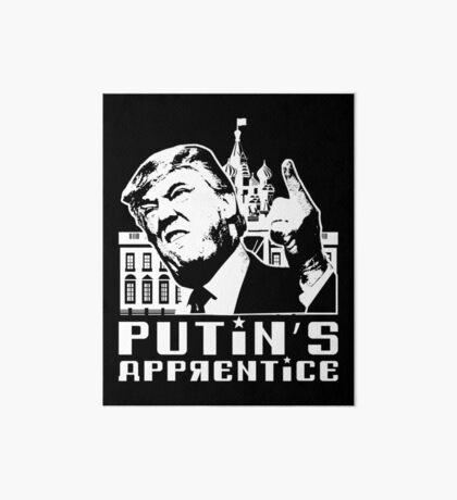 Putins Apprentice Anti-Trump T-shirt Art Board