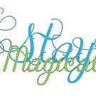 Stay Magical  by SJohnsonartist