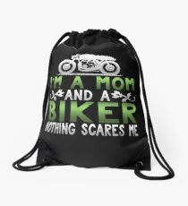 I'm A Mom and A Biker Nothing Scares Me Drawstring Bag
