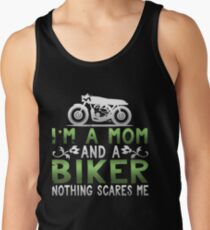 I'm A Mom and A Biker Nothing Scares Me Tank Top