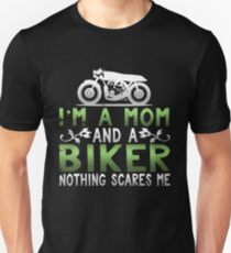 I'm A Mom and A Biker Nothing Scares Me Slim Fit T-Shirt