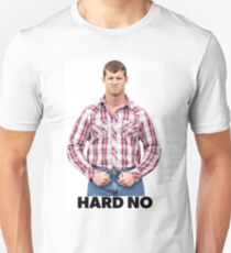 Hard No Unisex T-Shirt