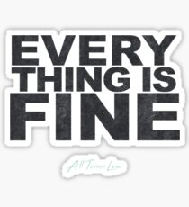 everything is fine; all time low Sticker