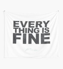 everything is fine; all time low Wall Tapestry