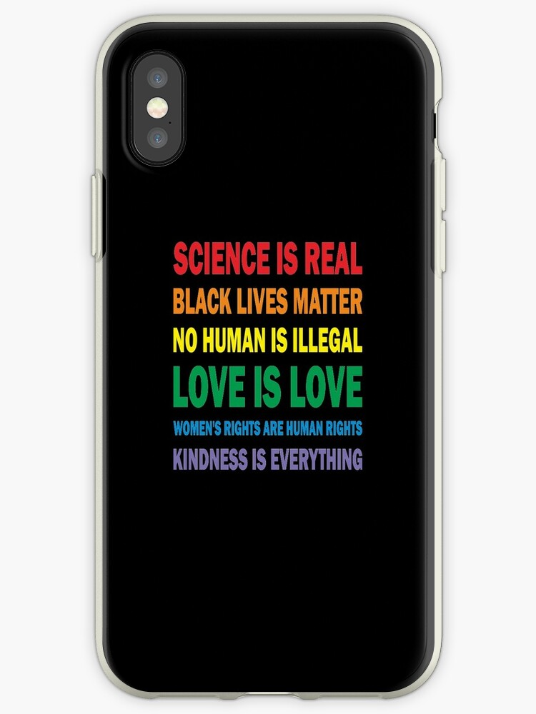 Science is real, Black lives matter, No human is illegal Love is love, Women's rights are human rights, Kindness is everything by Tredwaynedy7