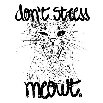 Don't stress meowt 2 by geep44