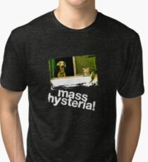 Dogs and cats living together. Mass hysteria! Tri-blend T-Shirt