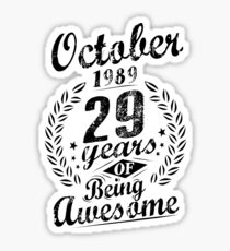 October 1989 29 Years Of Being Awesome 29th Sticker