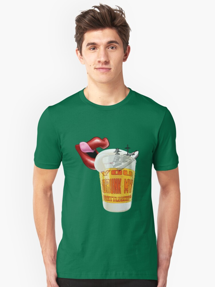 You Drunk My Battleship Unisex T-Shirt Front