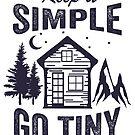 Keep it Simple Go Tiny by TinyByLogan