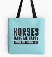 Horses Make Me Happy Tote Bag