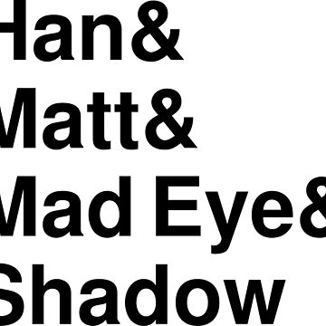 Han & Matt & Mad Eye & Shadow by hannahandmatt