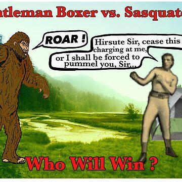 Gentleman Boxer versus Sasquatch  by EverSoCleverCo