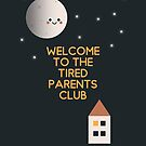 Welcome to the tired parents club von Judith Flad