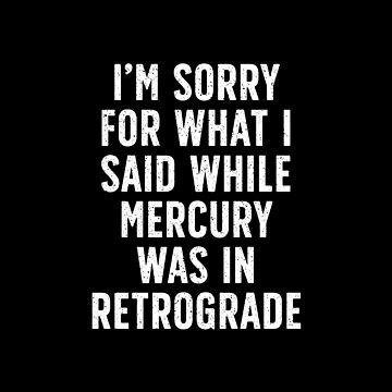 Sorry for Mercury Retrograde by RandomCotton