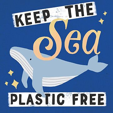Keep The Sea Plastic Free by delabrmr