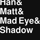 Han & Matt & Mad Eye & Shadow white by hannahandmatt