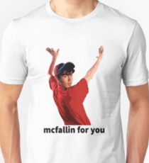 Deco McFallin For You Unisex T-Shirt