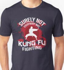 Sicherlich nicht jeder kämpfte Kung Fu Slim Fit T-Shirt