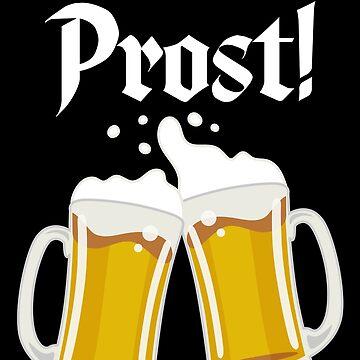 Prost Oktoberfest 2018 German Beer Festival by BUBLTEES
