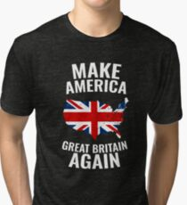 Make America Great Britain Again Tri-blend T-Shirt