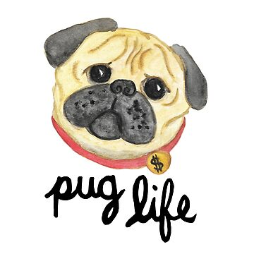 Pug Life by julieerindesign