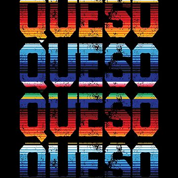 Mexican Food Queso grunge by FairOaksDesigns