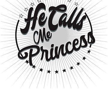 He Calls Me Princess by TFever