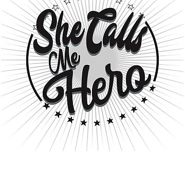 She Calls Me Hero by TFever