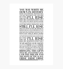 Still I Rise by Maya Angelou (Black) Photographic Print