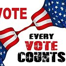 Vote - Every Vote Counts by Rafael Salazar