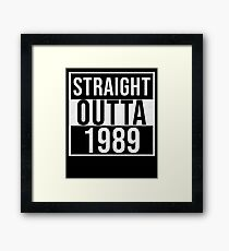 Straight Outta 1989 - Gift For Someone Born in 1989 Gerahmtes Wandbild