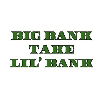 Big Bank Take Lil' Bank Motivation! by clu713