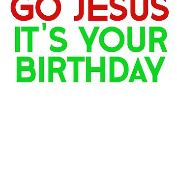 GO JESUS BIRTHDAY by look25