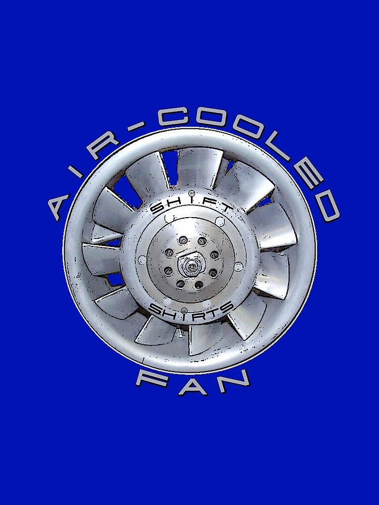 Air Cooled Fan  by ShiftShirts