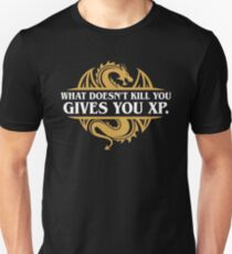 What Doesn't Kill You Gives You XP RPG Gamers Unisex T-Shirt