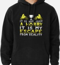 It Is Not Just A Hobby It Is My Escape from Reality Pullover Hoodie