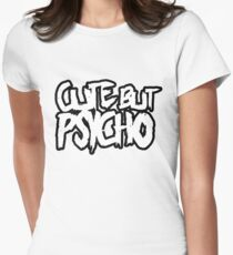 Cute But Psycho  Women's Fitted T-Shirt