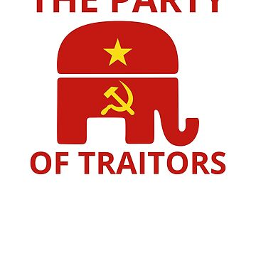 GOP Republican Party The Party Of Traitors by Decaying
